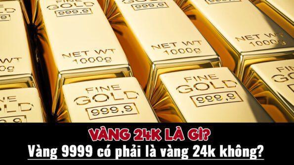 Vàng 24K và Vàng 9999 khác nhau như thế nào?Thời điểm mua bán vàng hợp lý nhất